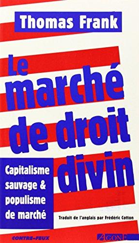 Le march de droit divin : Capitalisme sauvage et populisme de march