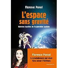 L'espace sans gravité: Histoires insolites de l'exploration spatiale