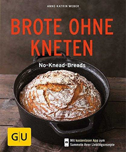 Brot Backen (Brote ohne Kneten: No-Knead-Breads (GU KüchenRatgeber))