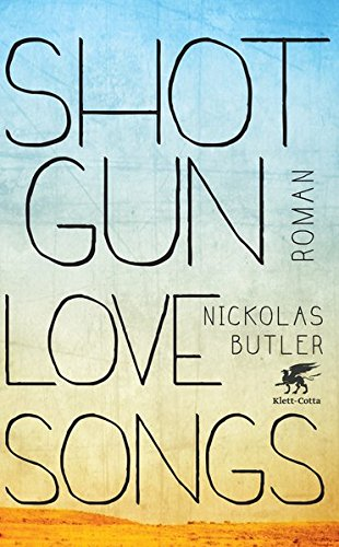 Buchcover Shotgun Lovesongs: Roman