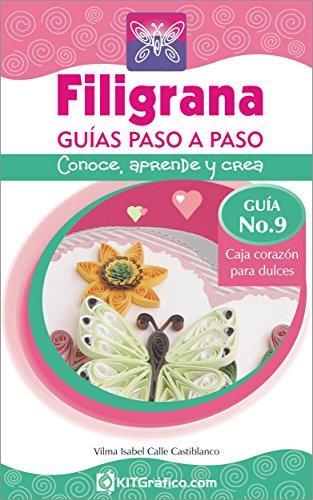 Guía No.9 Caja Corazón dulces (Filigrana Guías Paso a Paso) por Vilma Isabel Calle Castiblanco