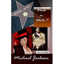 Michael Jackson - Black or White ?