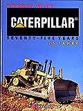 Caterpillar 75 Jahre: Caterpillar 75 Years