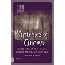 Mysteries of Cinema: Reflections on Film Theory, History and Culture 1982-2016