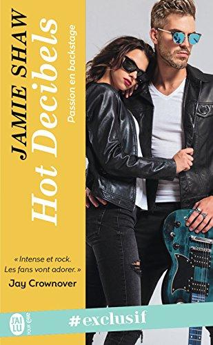 Passion en backstage (Tome 2) - Hot Decibels par Jamie Shaw