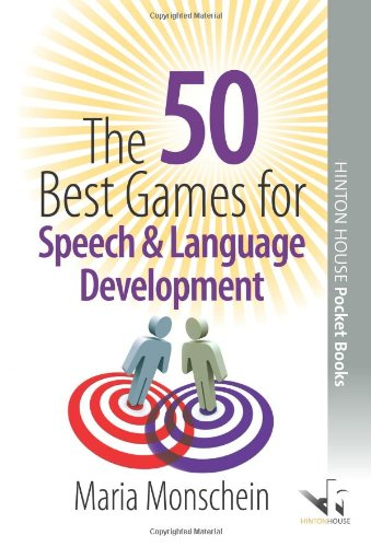 The 50 Best Games for Speech and Language Development (50 Best Group Games) por Maria Monschein