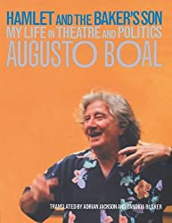 Hamlet and the Baker's Son: My Life in Theatre and Politics (Augusto Boal's Memoirs)