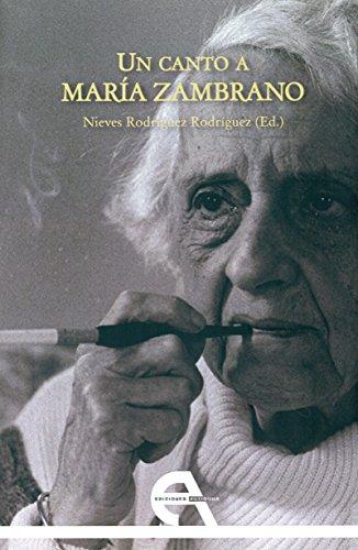 Un canto a María Zambrano por S. L. Ediciones Antígona