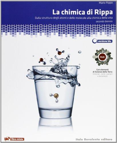La chimica di Rippa. Da struttura atomi e molecole a chimica della vita con elementi di scienze della terra. Ediz. blu. Plus. Con espansione online