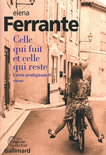 L'amie prodigieuse, III:Celle qui fuit et celle qui reste: Époque intermédiaire par Elena Ferrante