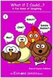 What if I Could...? Book 1: A Fun Game of Imagining (Fun & Games - Cartoon Animals)