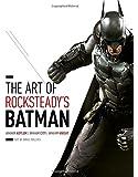 The Art of Rocksteady's Batman: Arkham Asylum, Arkham City, & Arkham Knight (Batman Arkham Trilogy)
