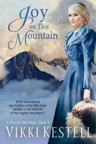 Joy on This Mountain (A Prairie Heritage, Book 3) by Vikki Kestell (2013-03-13)