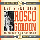 Let's Get High: The-Man-About Music From Memphis by ROSCO GORDON (2009-04-21)