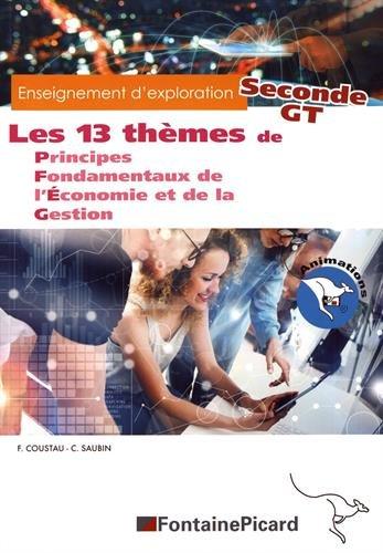Les 13 thèmes de Principes Fondamentaux de l'Economie et de la Gestion 2de GT : Enseignement d'exploration