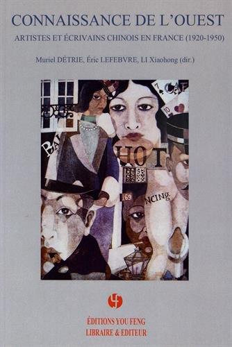 Connaissance de l'Ouest : Artistes et crivains chinois en France (1920-1950)