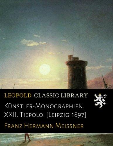Künstler-Monographien. XXII. Tiepolo. [Leipzig-1897] por Franz Hermann Meissner
