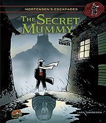 The Secret Mummy (Mortensen's Escapades) by Lars Jakobsen (2013-03-06)