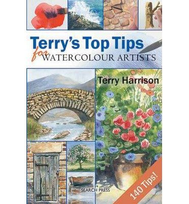 [(Terry's Top Tips for Watercolour Artists)] [ By (author) Terry Harrison ] [October, 2010]