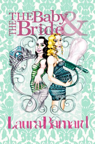 The Baby & the Bride (The Debt & the Doormat Book 2) by [Barnard, Laura]