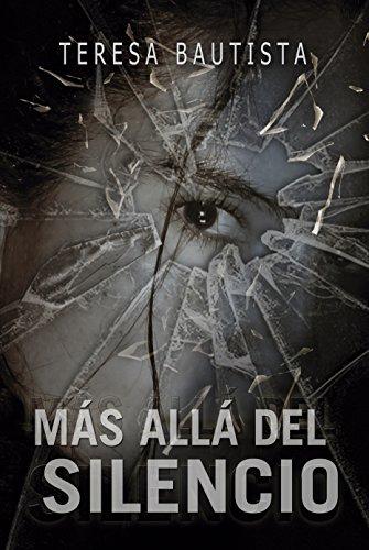 Más allá del Silencio por Teresa Bautista