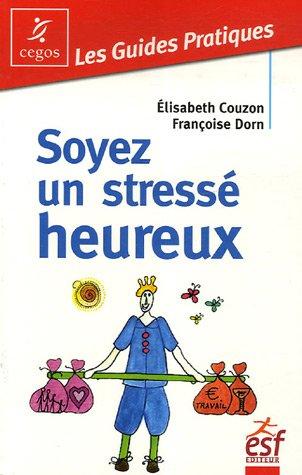 Soyez un stressé heureux par Elisabeth Couzon, Françoise Dorn