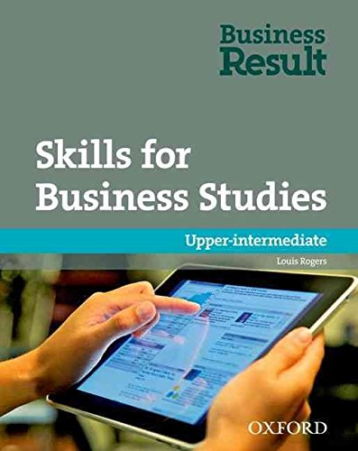 [Skills for Business Studies: Upper-intermediate] (By: Louis Rogers) [published: August, 2012]