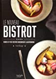 Image de Le nouveau bistrot: Quand les plats bistrot rencontrent la gastronomie