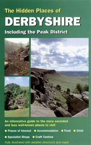 The Hidden Places of Derbyshire: Including the Peak District (Hidden Places Travel Guides) by Barbara Vesey (1-Nov-1999) Paperback