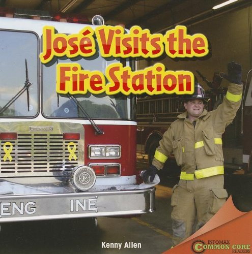 Jose Visits the Fire Station (Infomax)