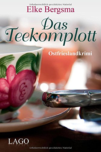 Buchseite und Rezensionen zu 'Das Teekomplott: Ostfrieslandkrimi' von Elke Bergsma