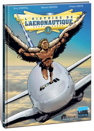 Descargar Libro L'histoire de l'Aéronautique Tome 1 de Marcel UDERZO - Éric STOFFEL - Franck COSTE