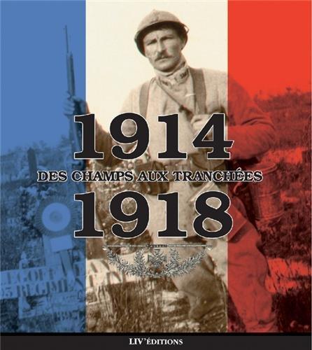 1914-1918, des champs aux tranchées