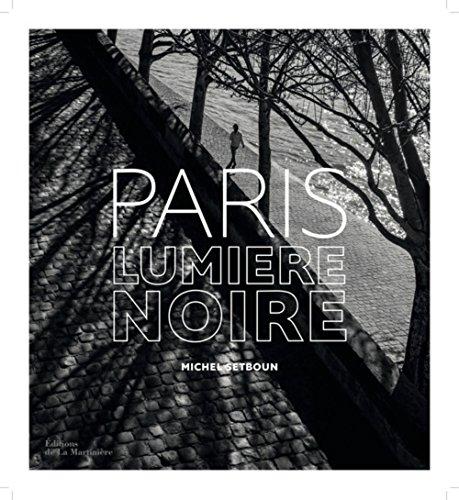 Paris. Lumière noire par Michel Setboun