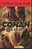 Conan Exile: Unofficial Game Guide