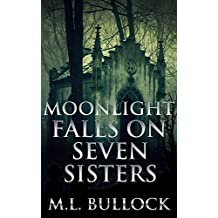 Moonlight Falls on Seven Sisters (Seven Sisters Series Book 2) (English Edition)