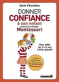 Donner confiance à son enfant grâce à la méthode Montessori par Sylvie D'Esclaibes