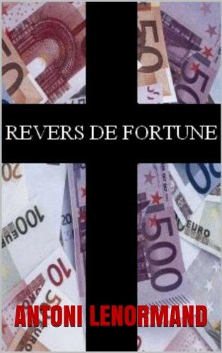 REVERS DE FORTUNE par ANTONI LENORMAND