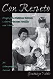 Con Respeto: Bridging the Distances Between Culturally Diverse Families and Schools - An Ethnographic Portrait