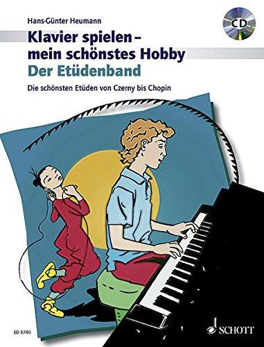 Der Etüdenband: Die schönsten Etüden von Czerny bis Chopin. Klavier. Ausgabe mit CD. (Klavier spielen - mein schönstes Hobby)