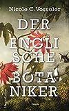 Der englische Botaniker: Mitreissender Historischer Roman über die Entdeckung des Tees