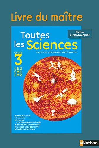 Toutes les sciences Cycle 3 par Cécile Garnier, André Giordan, Maryline Coquidé, Arlette L'Haridon