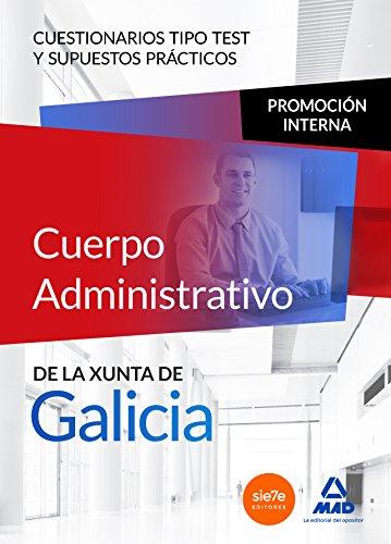 Cuerpo Administrativo de la Xunta de Galicia. Promoción interna. Cuestionarios tipo test y supuestos prácticos