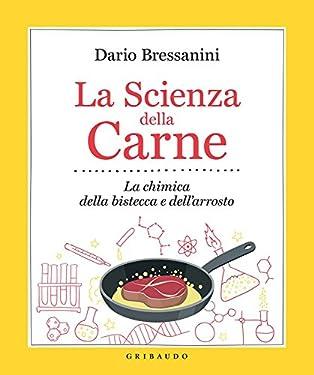 La Scienza della Carne: La chimica della bistecca e dell'arrosto (La cucina scientifica)