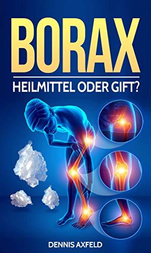 Borax: Heilmittel oder Gift?