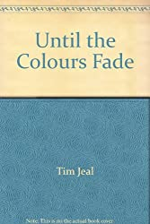 Until the Colours Fade