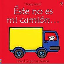 Este No Es Mi Camion...: Tiene La Caja Muy Blanda/ It's Too Squashy (Toca, Toca!) (Spanish Edition) by Fiona Watt (2007-06-01)