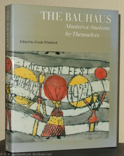 The Bauhaus: Masters and Students by Themselves by Frank Whitford (1992-10-22)