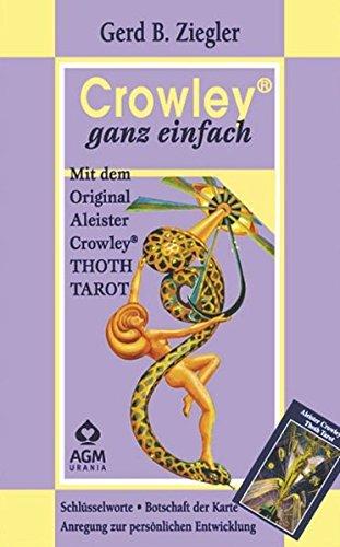 Crowley ganz einfach: Original Aleister Crowley Thoth Tarot. Mit 78 Karten und Buch