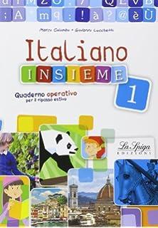Italiano insieme. Quaderno operativo per il ripasso estivo. Per la Scuola media